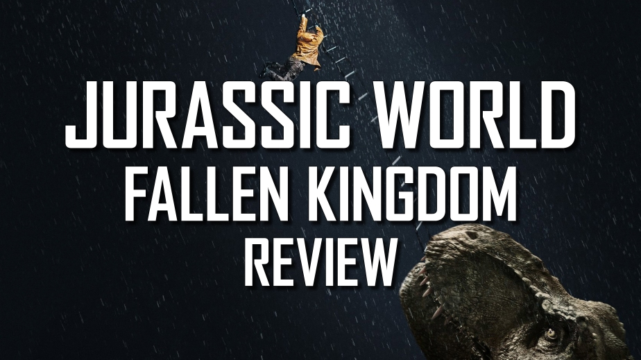 Jurassic World: Fallen Kingdom – Higher Highs, Same PreviousLows